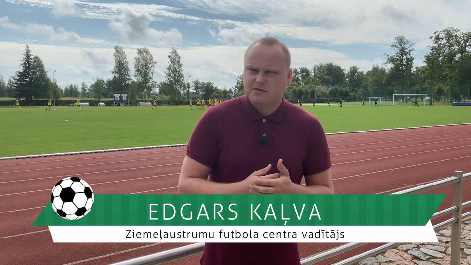 #FutbolsReģionos: saruna ar Ziemeļaustrumu futbola centra vadītāju Edgaru Kaļvu