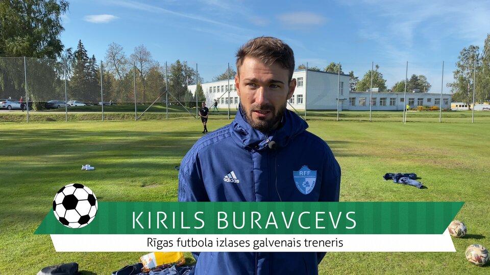 #FutbolsReģionos: saruna ar Rīgas futbola izlases galveno treneri Kirilu Buravcevu
