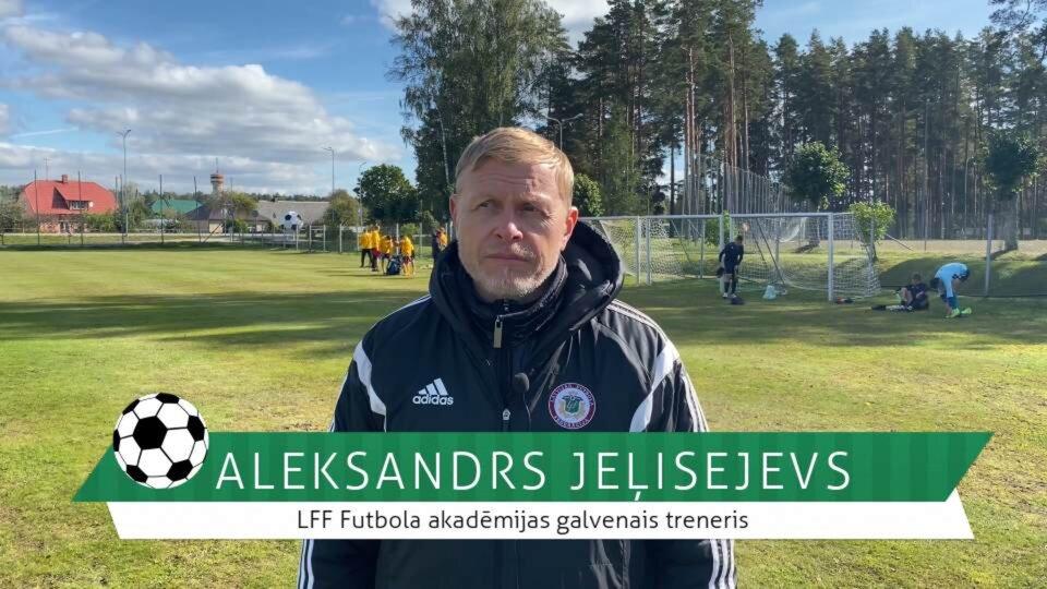 #FutbolsReģionos: LFF Futbola akadēmijas galvenais treneris Aleksandrs Jeļisejevs